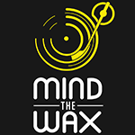 Mind the Wax