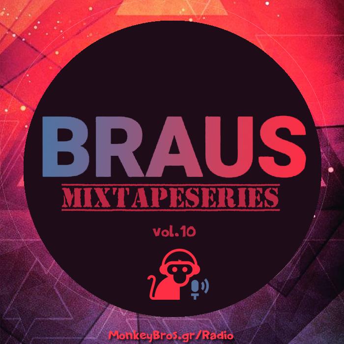 MixtapeSeries #010 || BRAUS