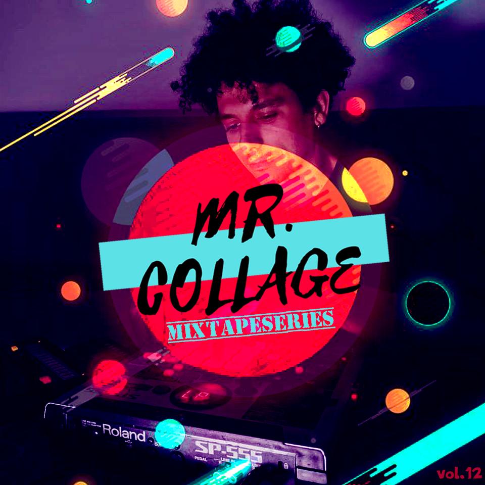 MixtapeSeries #012 || Mr. Collage