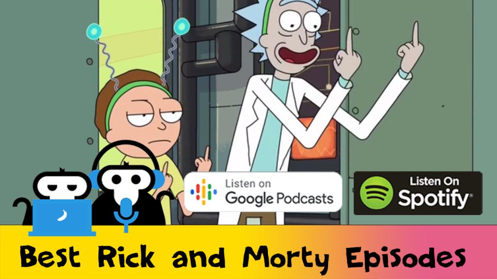 Total RickWatch: Τα καλύτερα επεισόδια του Rick & Morty – MBS 178